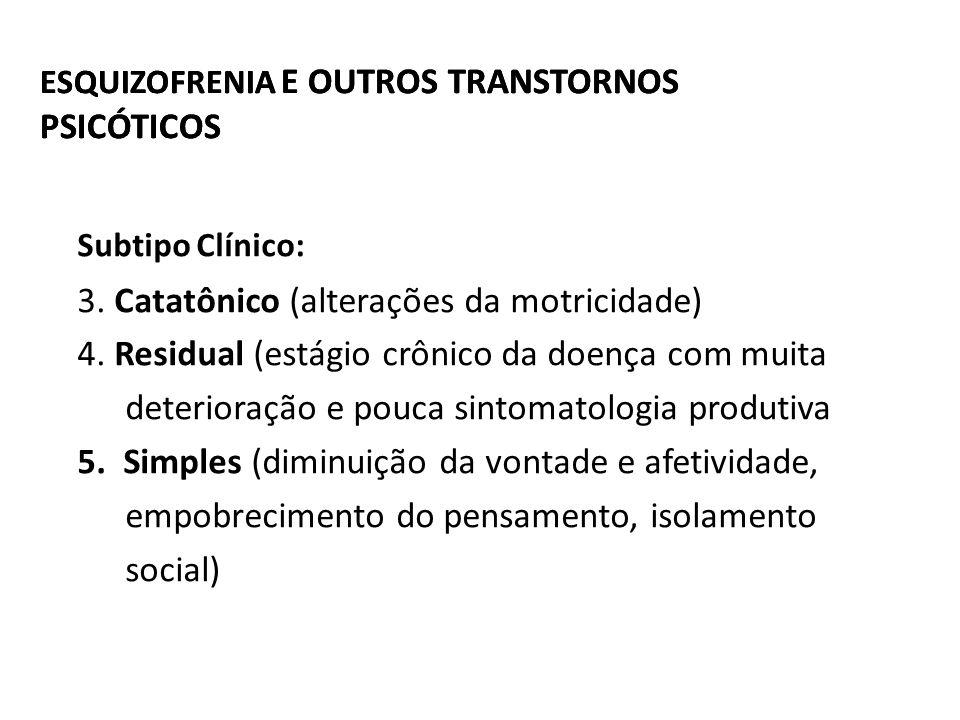 3. Catatônico (alterações da motricidade)