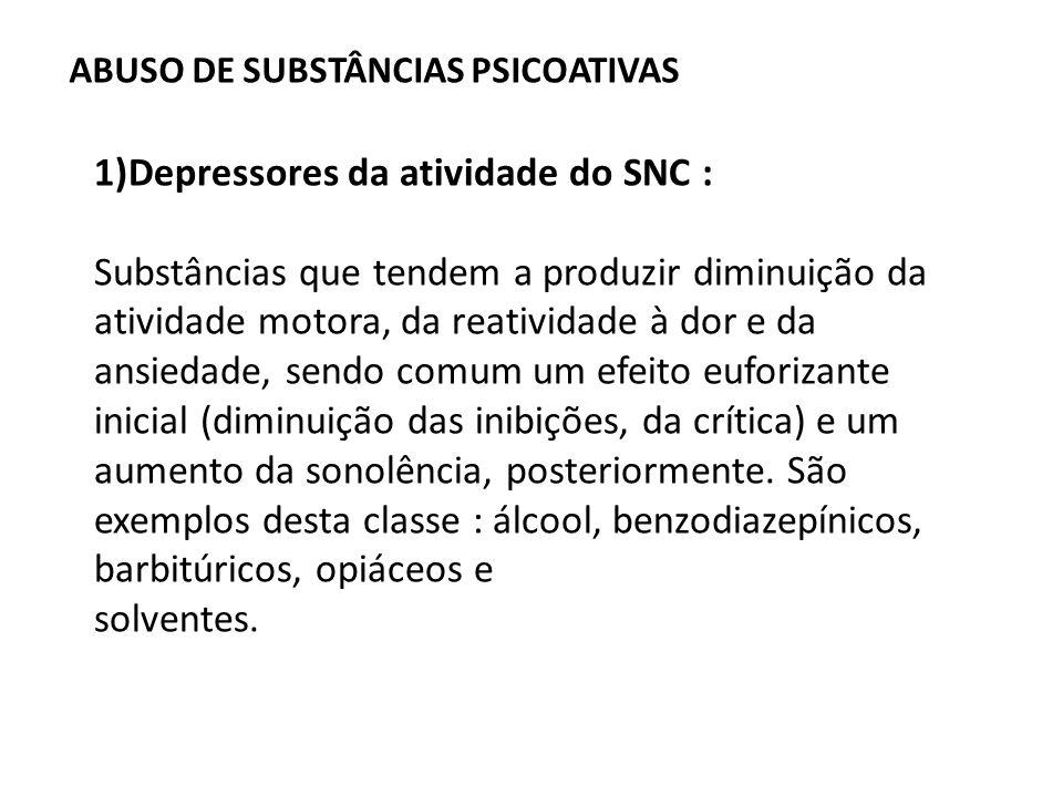 1)Depressores da atividade do SNC :