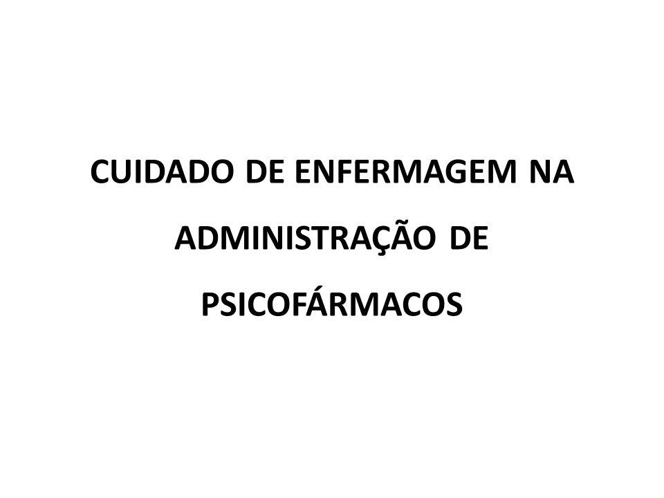CUIDADO DE ENFERMAGEM NA ADMINISTRAÇÃO DE PSICOFÁRMACOS