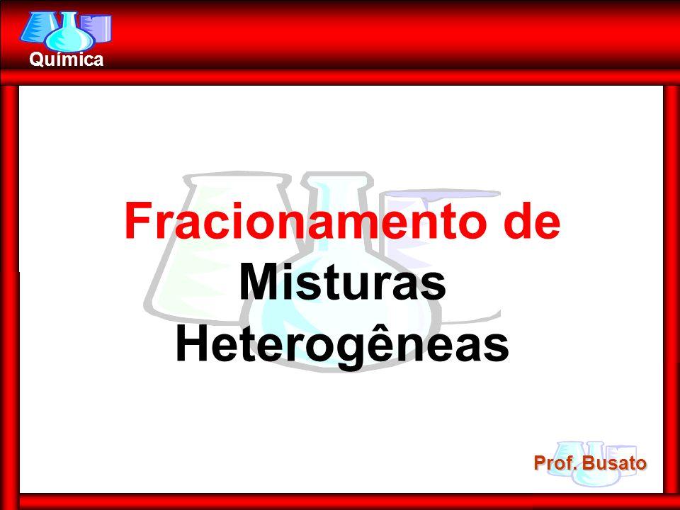 Fracionamento de Misturas Heterogêneas