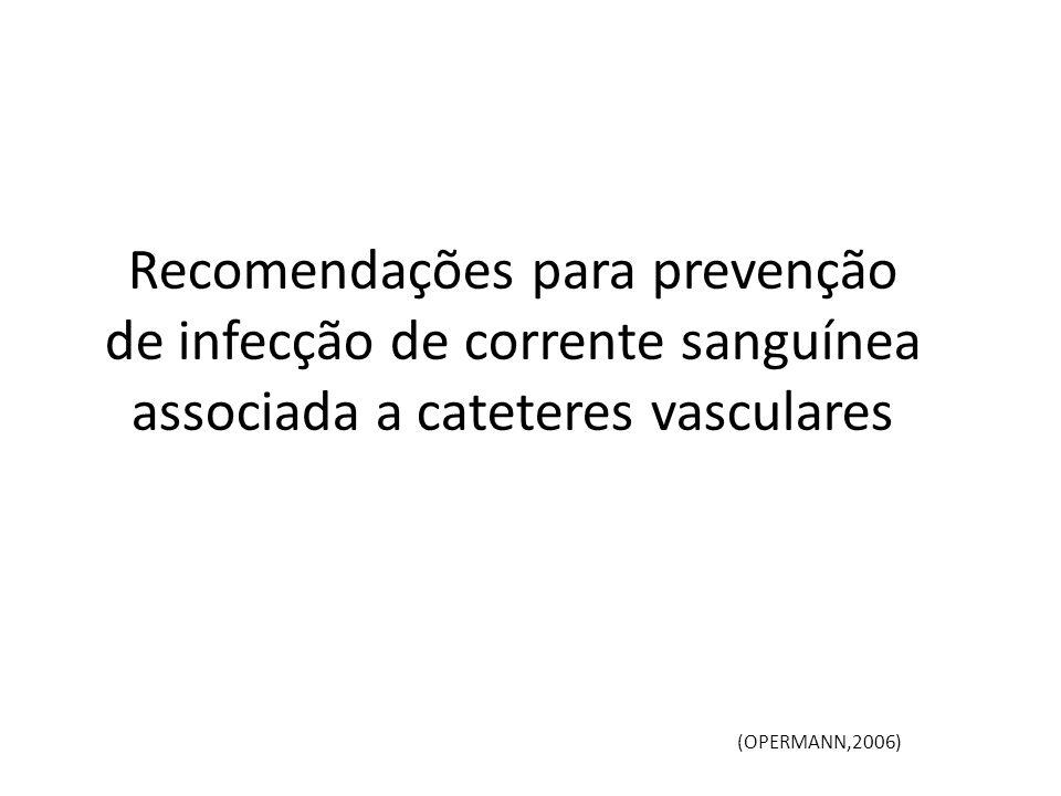 Recomendações para prevenção de infecção de corrente sanguínea associada a cateteres vasculares