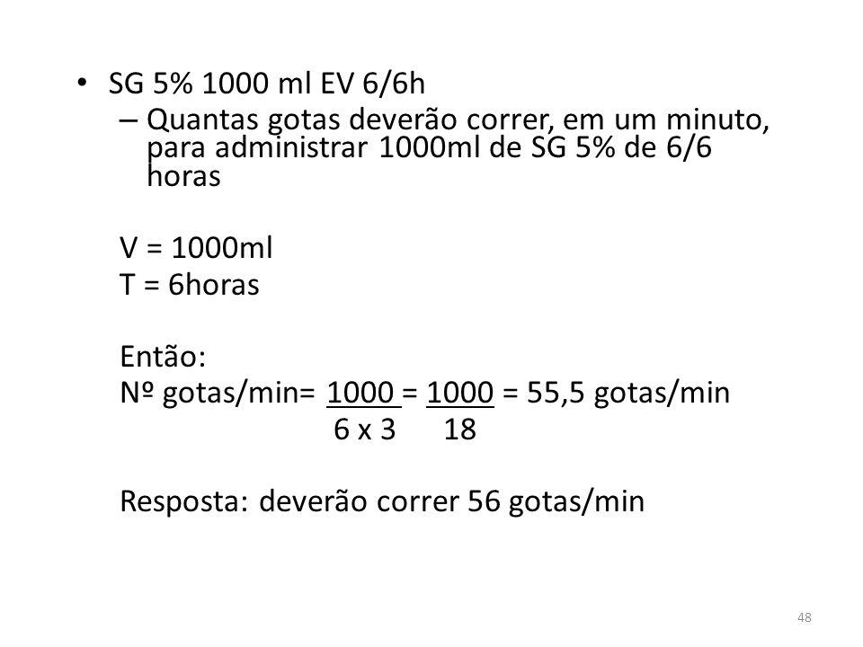 Nº gotas/min= 1000 = 1000 = 55,5 gotas/min 6 x 3 18