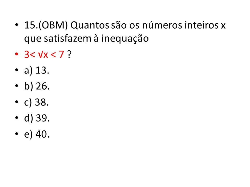 15.(OBM) Quantos são os números inteiros x que satisfazem à inequação