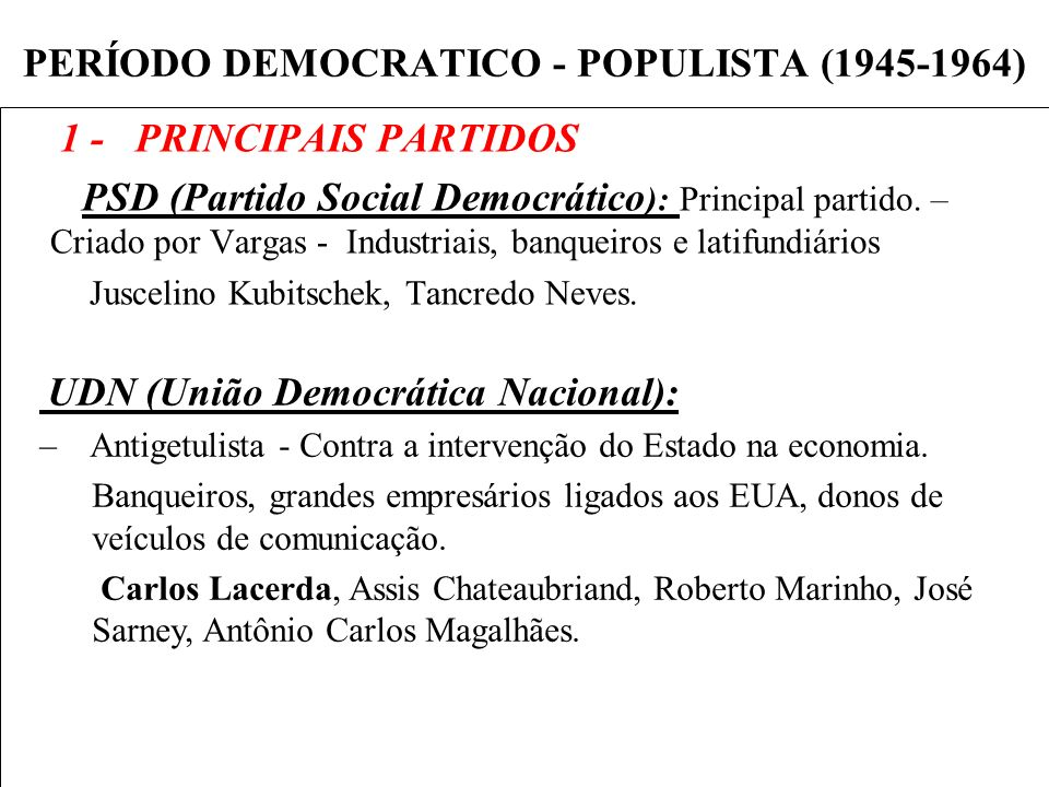 PERÍODO DEMOCRATICO - POPULISTA (1945-1964)