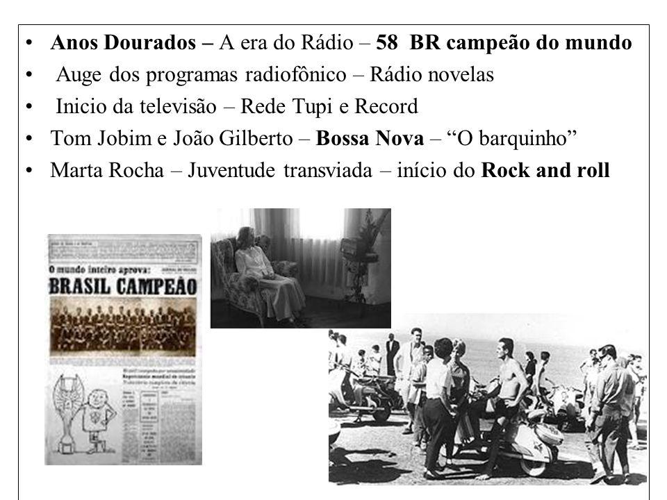 Anos Dourados – A era do Rádio – 58 BR campeão do mundo