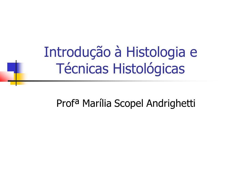 Introdução à Histologia e Técnicas Histológicas