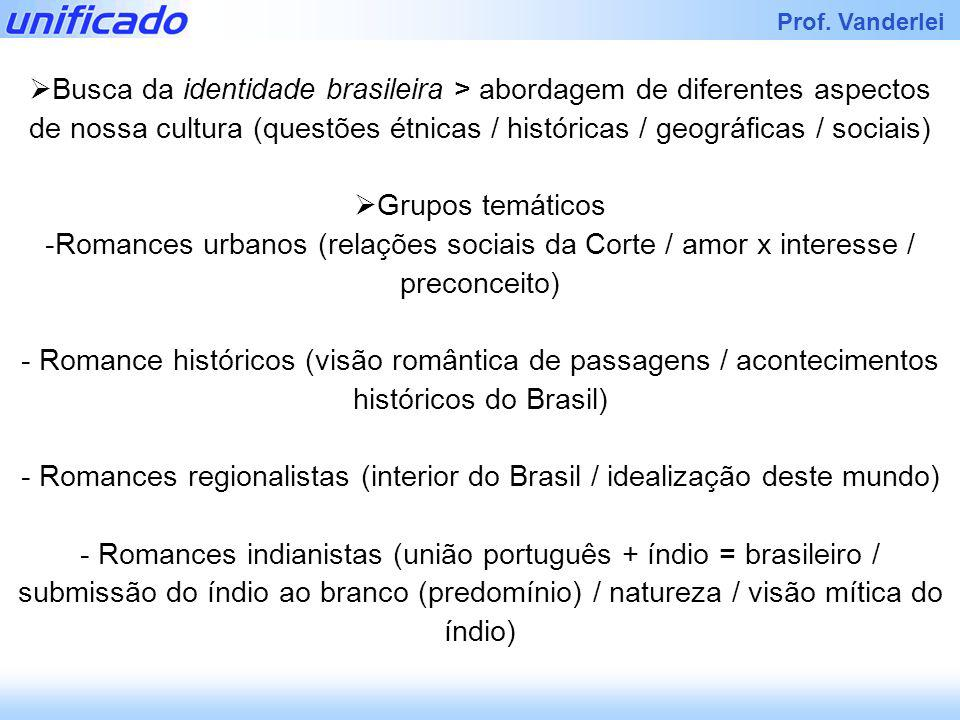 Romances regionalistas (interior do Brasil / idealização deste mundo)