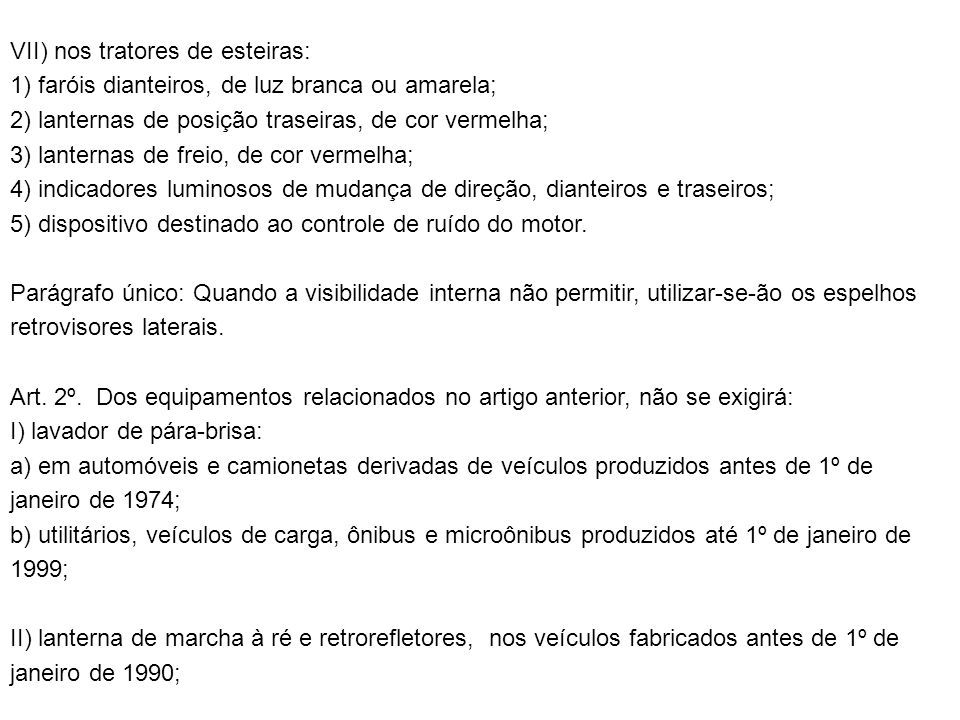VII) nos tratores de esteiras: