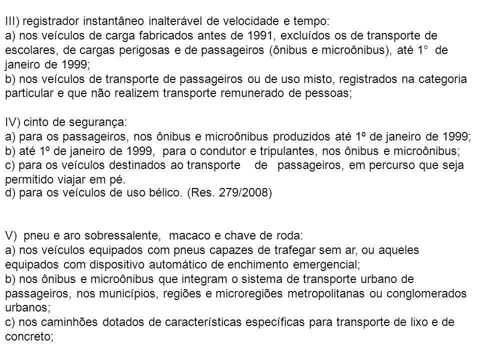III) registrador instantâneo inalterável de velocidade e tempo: