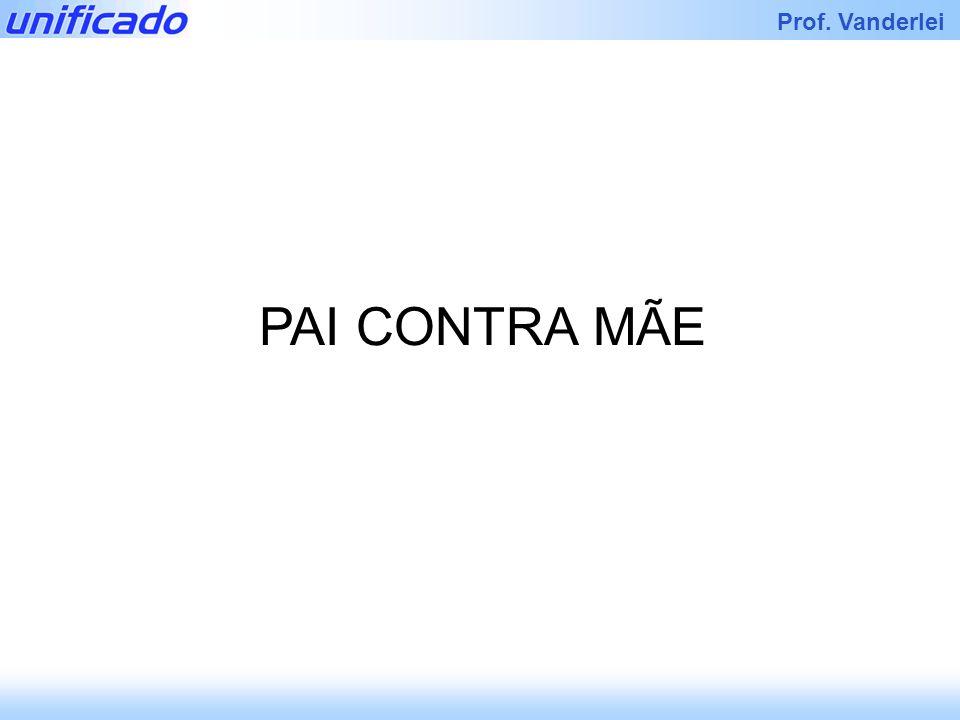 PAI CONTRA MÃE