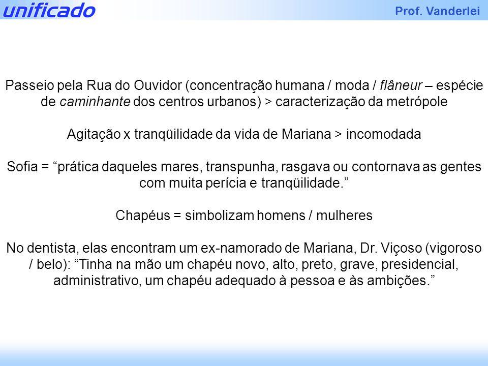 Agitação x tranqüilidade da vida de Mariana > incomodada