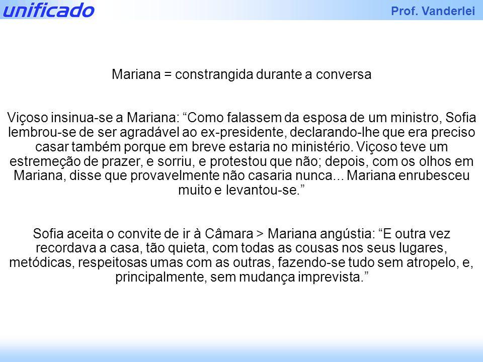 Mariana = constrangida durante a conversa