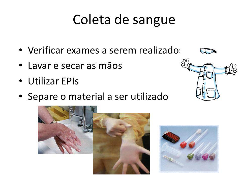 Coleta de sangue Verificar exames a serem realizados