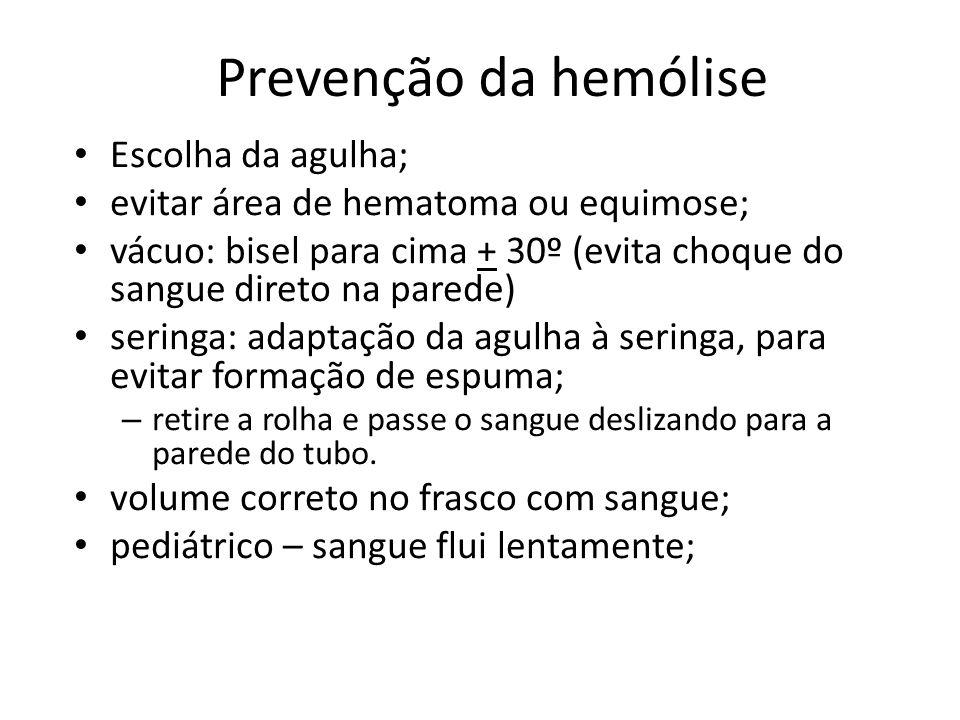 Prevenção da hemólise Escolha da agulha;