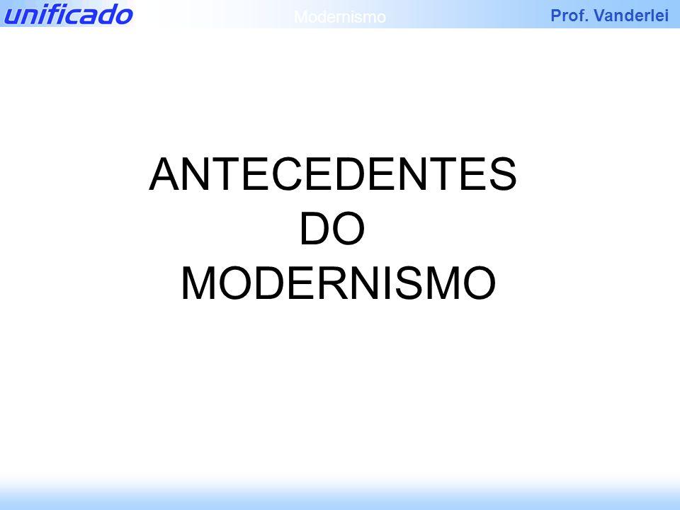 Modernismo ANTECEDENTES DO MODERNISMO