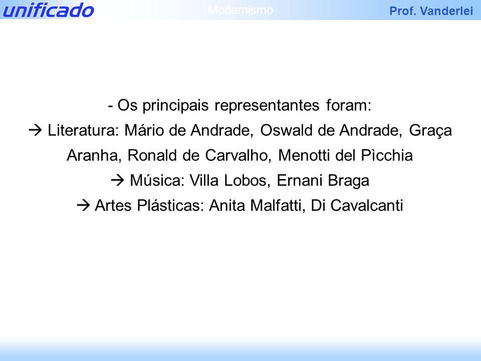 - Os principais representantes foram: