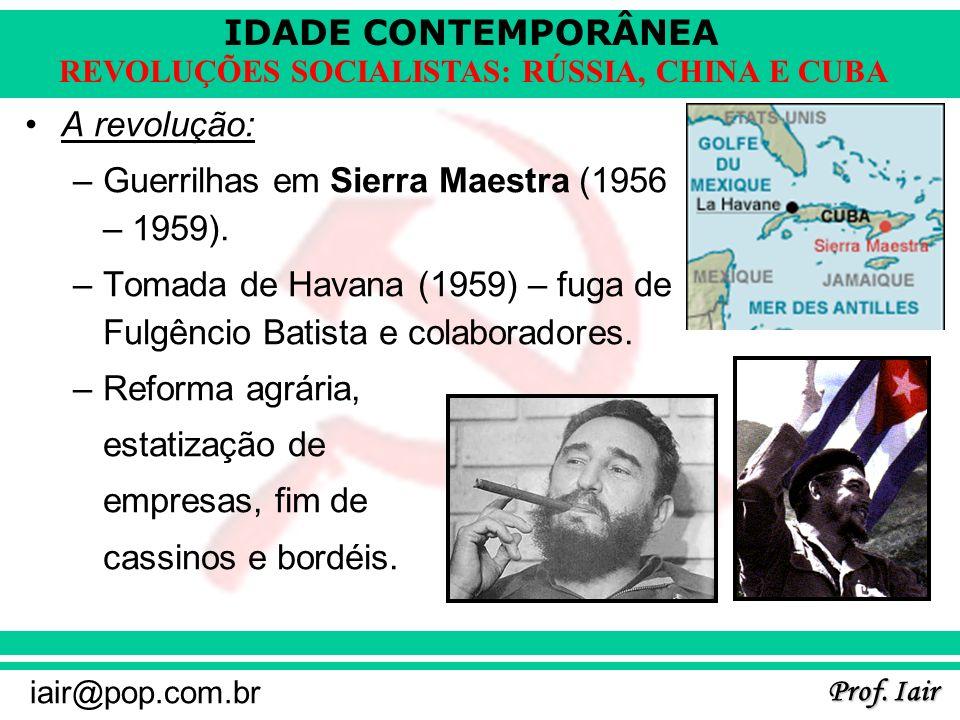 A revolução:Guerrilhas em Sierra Maestra (1956 – 1959). Tomada de Havana (1959) – fuga de Fulgêncio Batista e colaboradores.