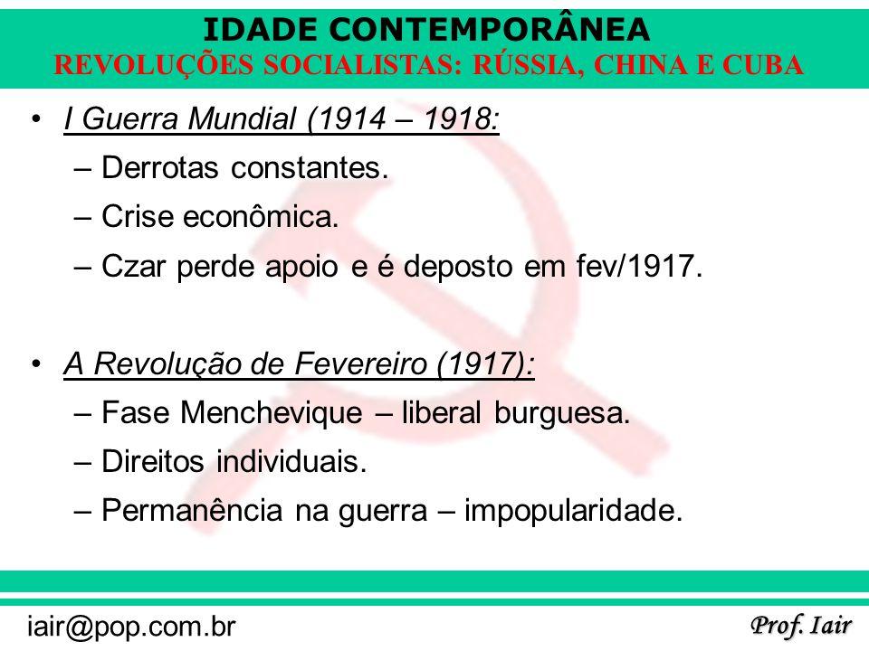 I Guerra Mundial (1914 – 1918: Derrotas constantes. Crise econômica. Czar perde apoio e é deposto em fev/1917.