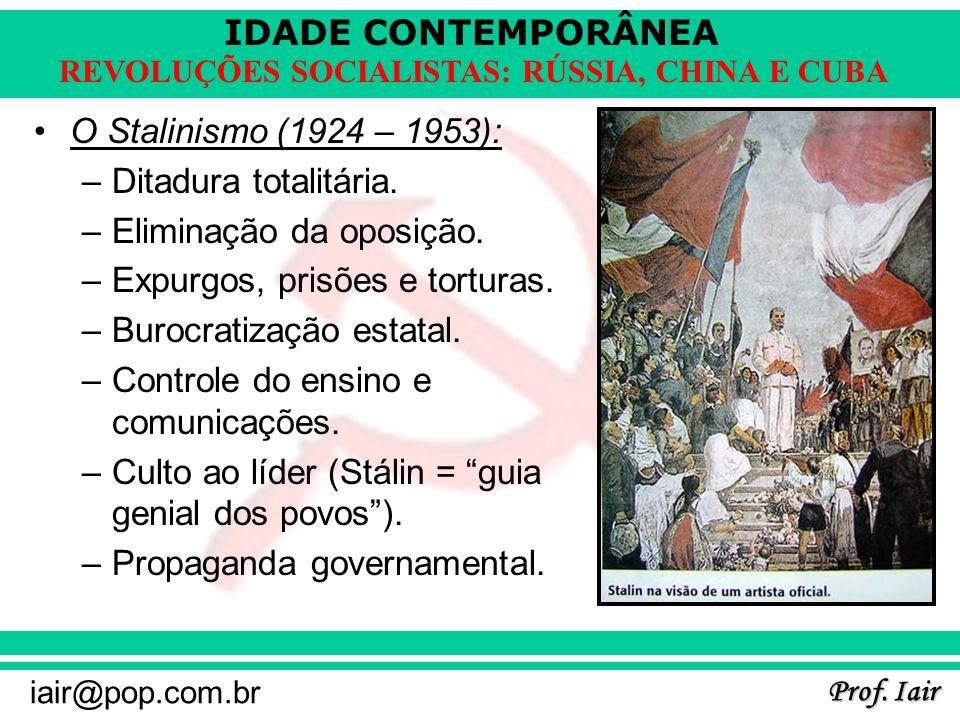 O Stalinismo (1924 – 1953):Ditadura totalitária. Eliminação da oposição. Expurgos, prisões e torturas.