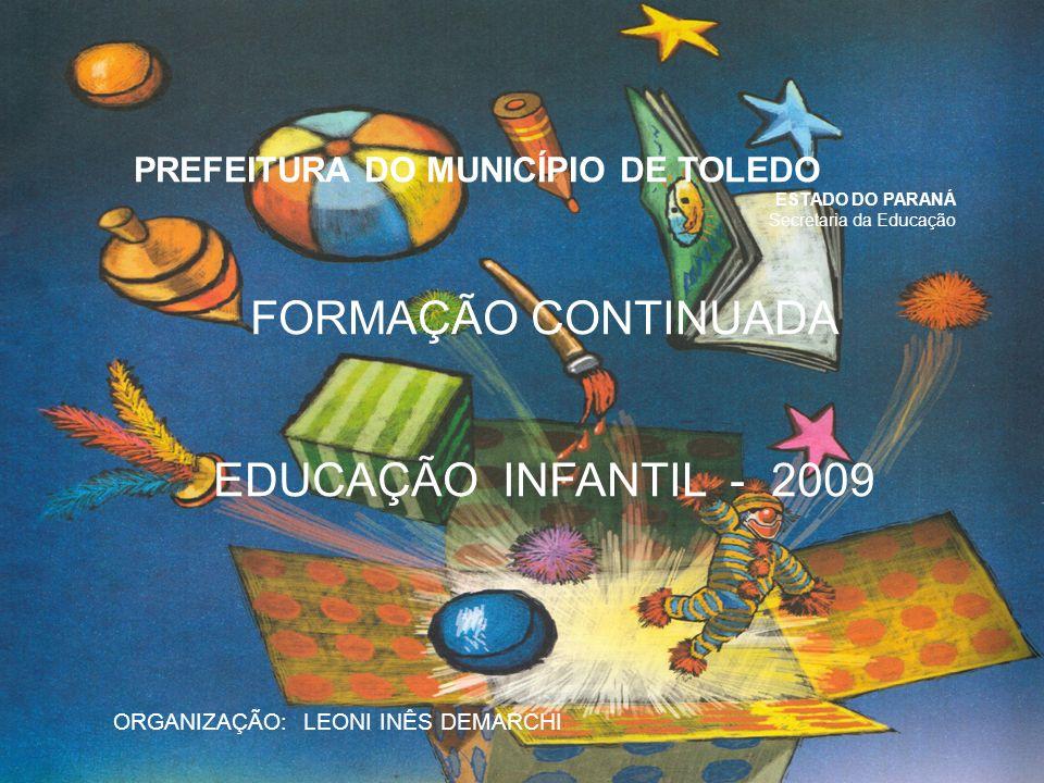 FORMAÇÃO CONTINUADA EDUCAÇÃO INFANTIL - 2009