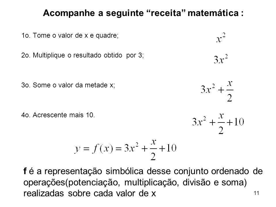 Acompanhe a seguinte receita matemática :