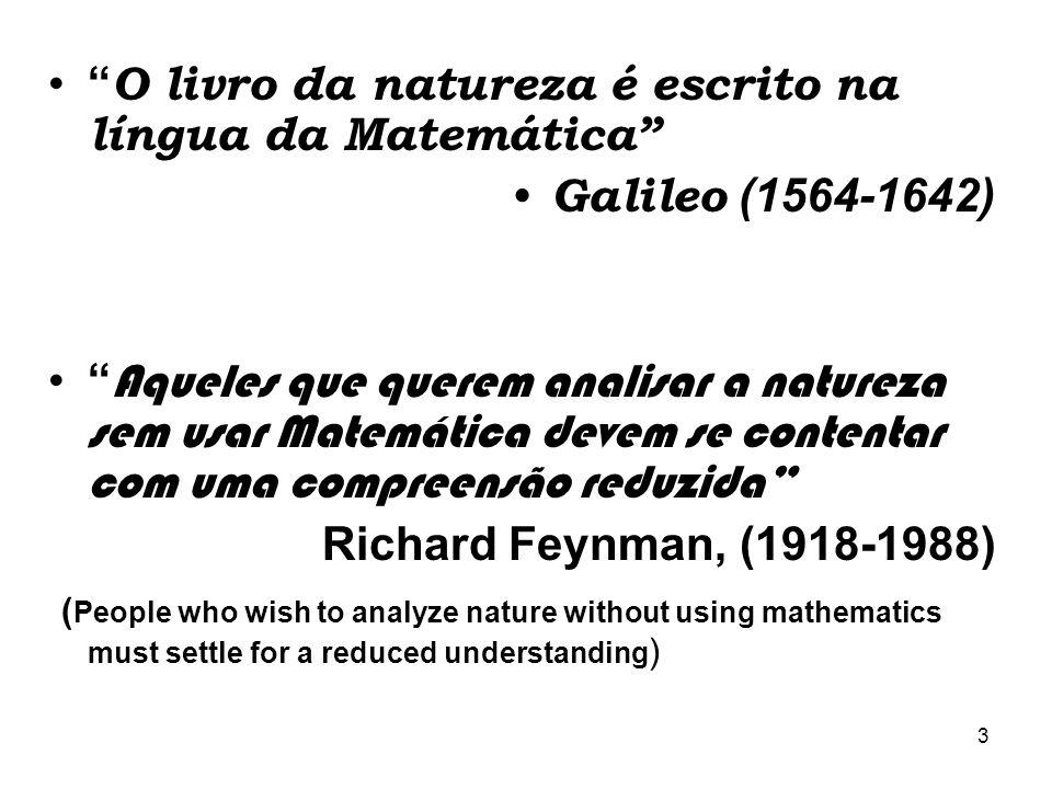 O livro da natureza é escrito na língua da Matemática