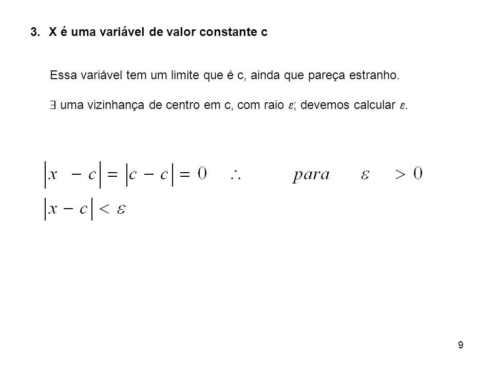X é uma variável de valor constante c