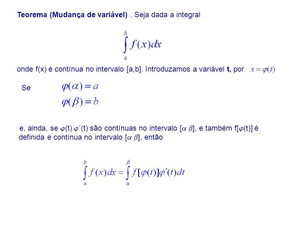 Teorema (Mudança de variável) . Seja dada a integral