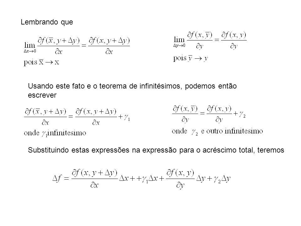 Lembrando que Usando este fato e o teorema de infinitésimos, podemos então escrever.