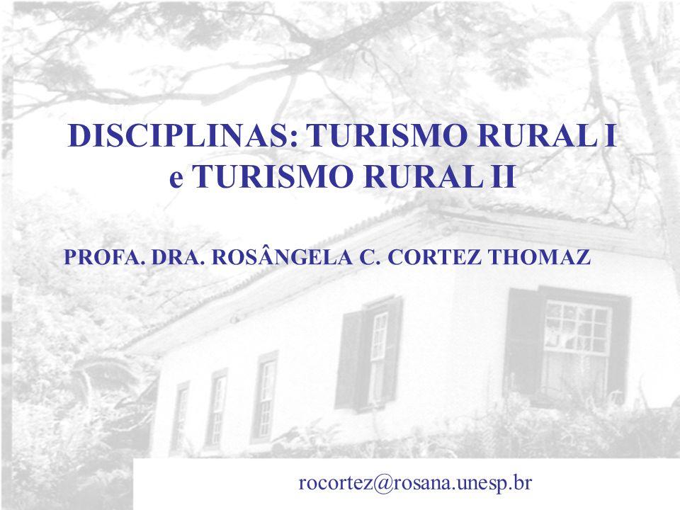 DISCIPLINAS: TURISMO RURAL I e TURISMO RURAL II
