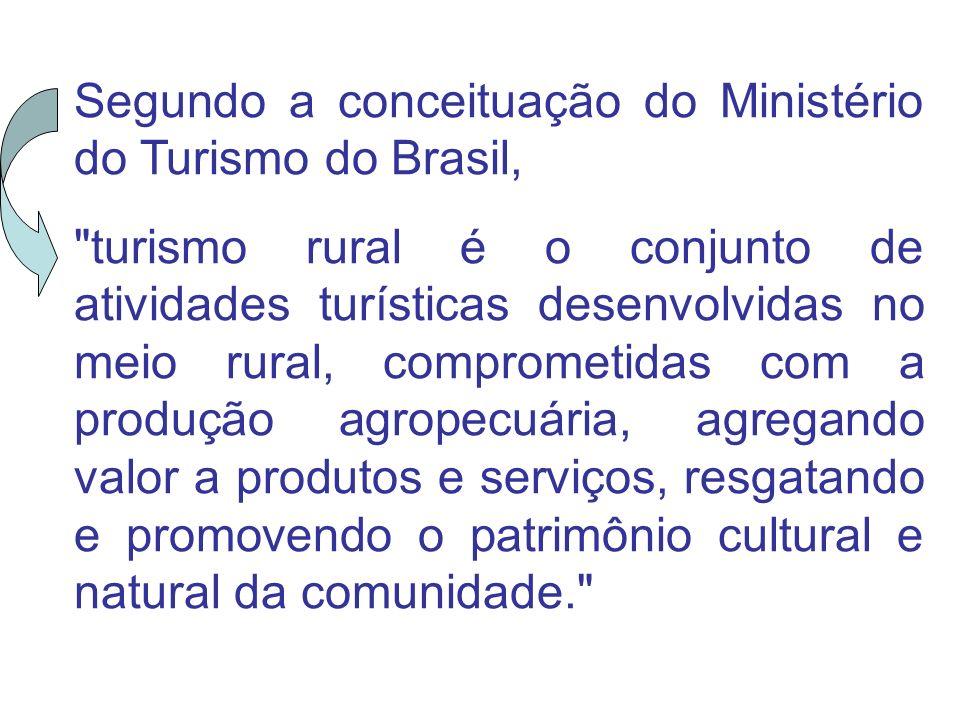Segundo a conceituação do Ministério do Turismo do Brasil,