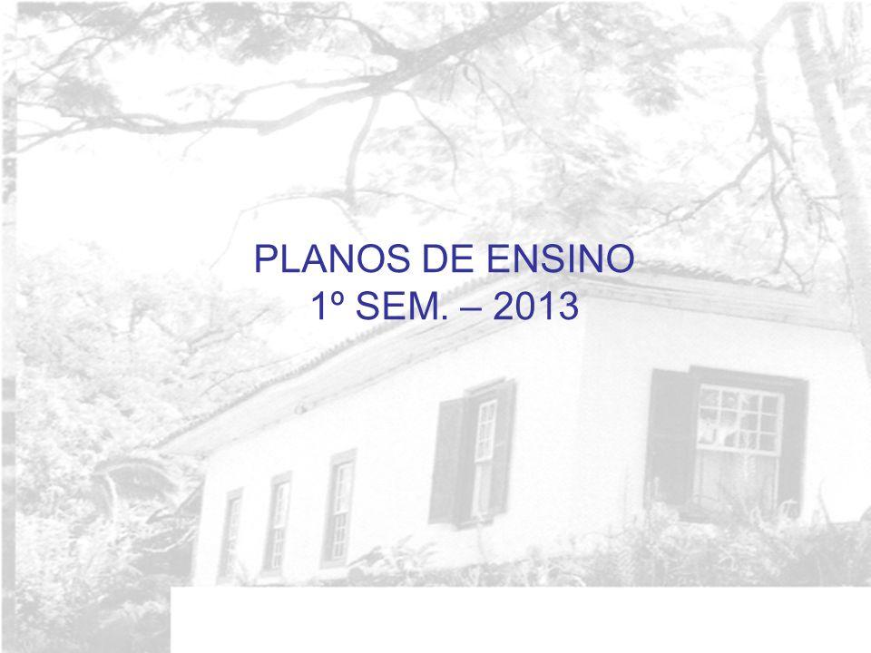 PLANOS DE ENSINO 1º SEM. – 2013