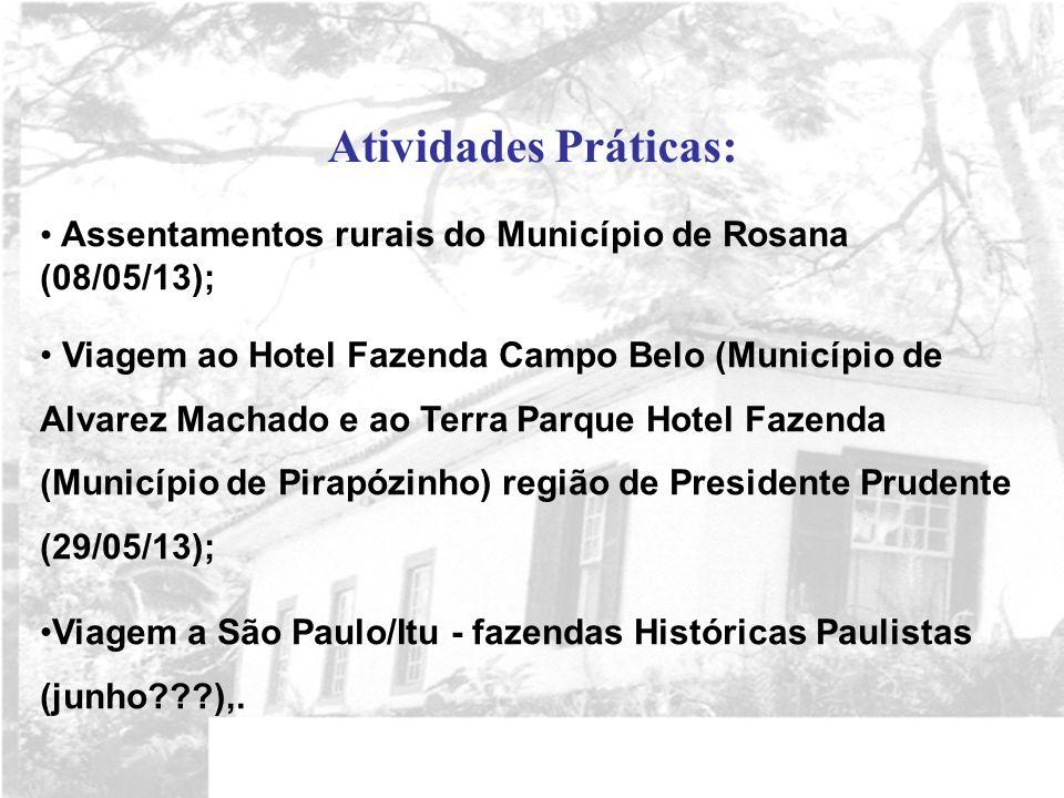 Atividades Práticas: Assentamentos rurais do Município de Rosana (08/05/13);