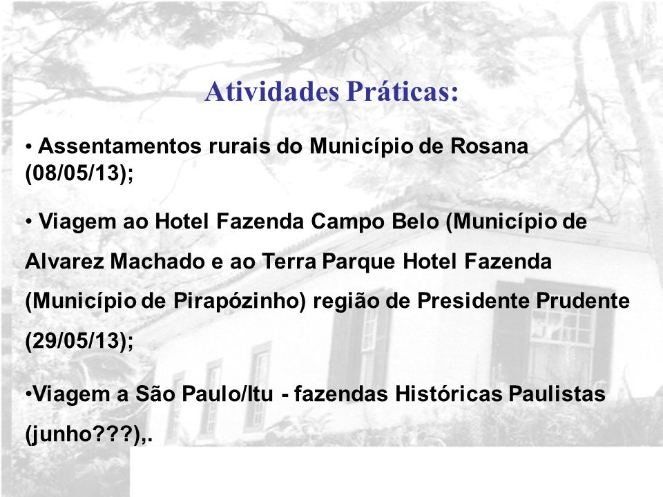 Atividades Práticas:Assentamentos rurais do Município de Rosana (08/05/13);
