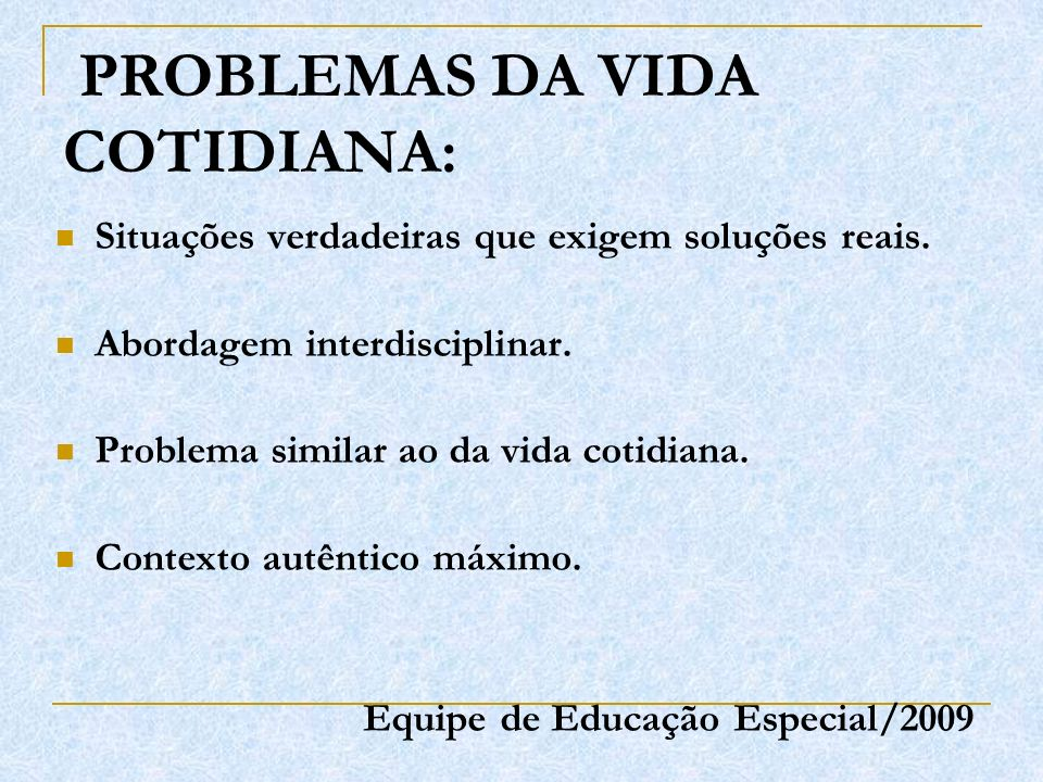 PROBLEMAS DA VIDA COTIDIANA: