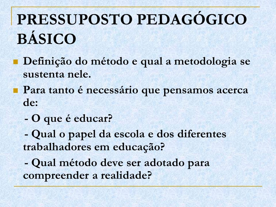 PRESSUPOSTO PEDAGÓGICO BÁSICO