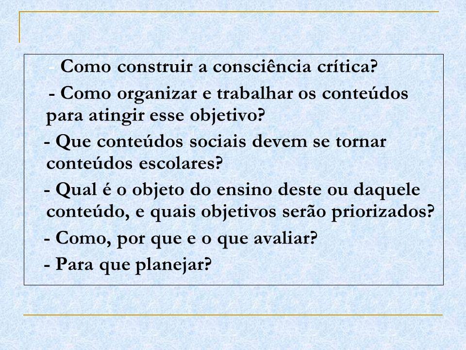 - Como construir a consciência crítica