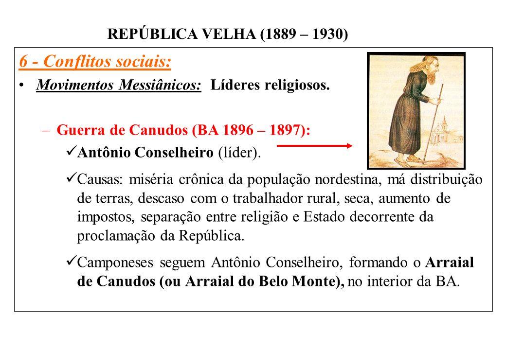 6 - Conflitos sociais: Movimentos Messiânicos: Líderes religiosos.