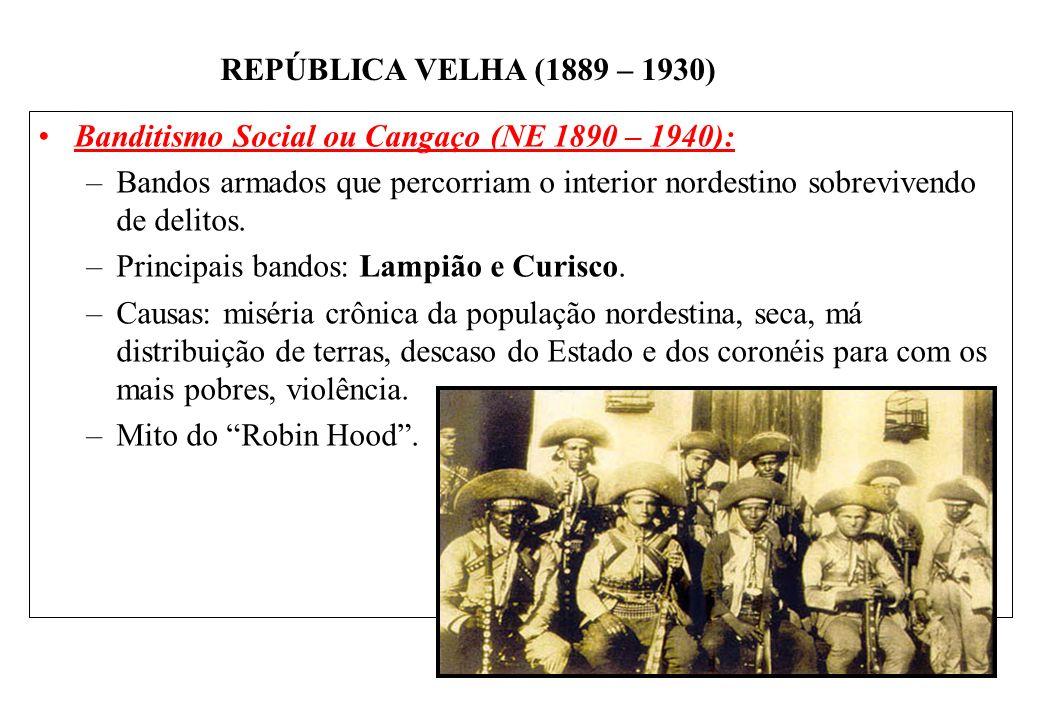 Banditismo Social ou Cangaço (NE 1890 – 1940):