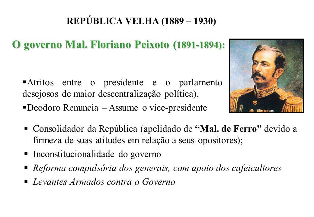 O governo Mal. Floriano Peixoto (1891-1894):