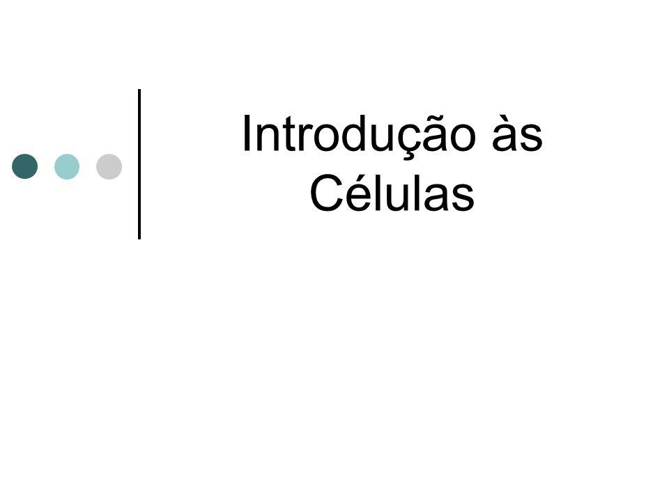 Introdução às Células