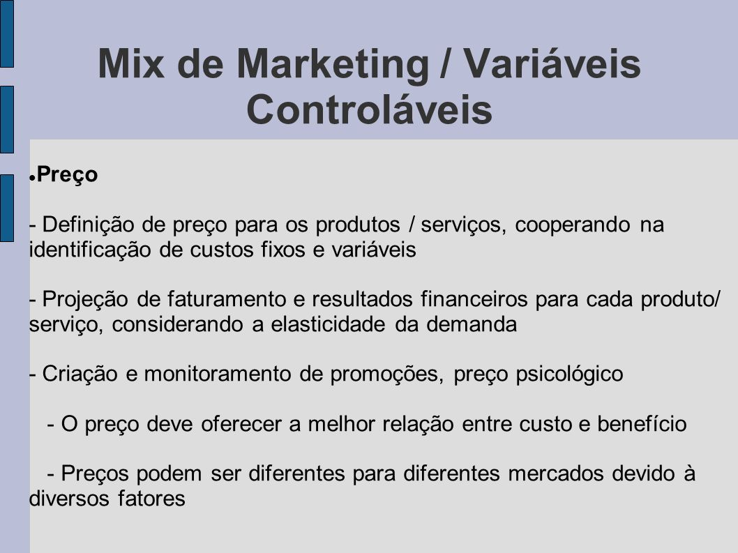 Mix de Marketing / Variáveis Controláveis