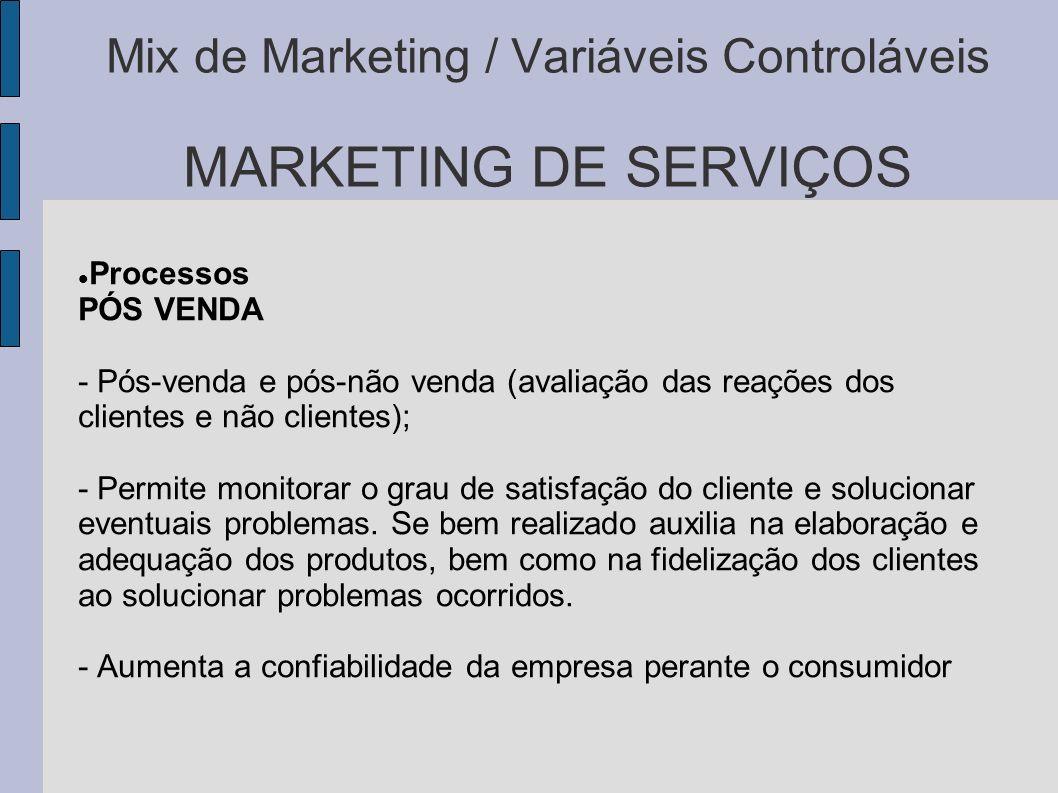 Mix de Marketing / Variáveis Controláveis MARKETING DE SERVIÇOS