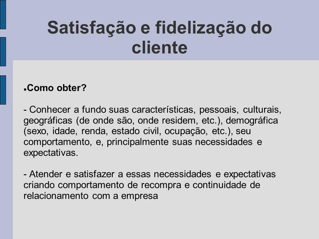 Satisfação e fidelização do cliente