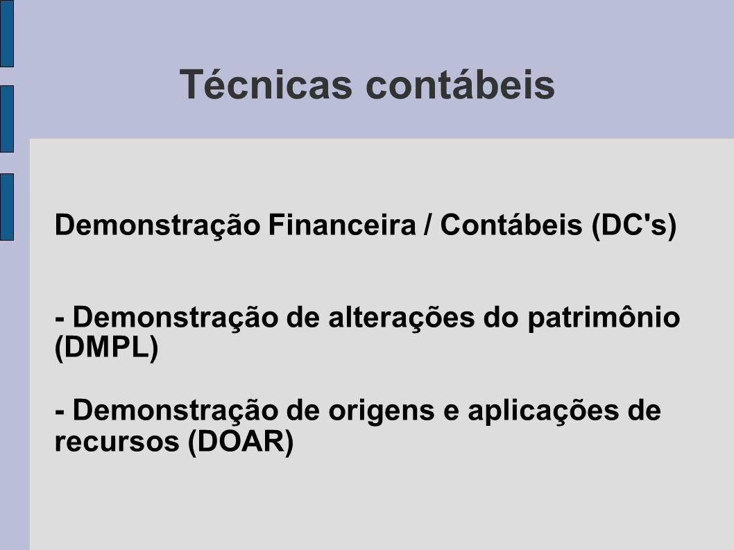 Técnicas contábeis Demonstração Financeira / Contábeis (DC s)