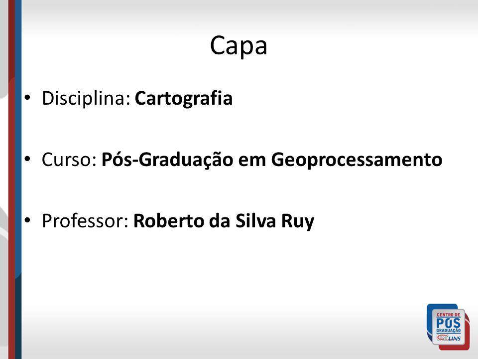 Capa Disciplina: Cartografia Curso: Pós-Graduação em Geoprocessamento