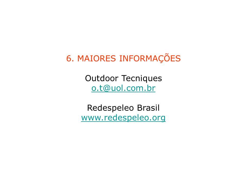 Outdoor Tecniques o.t@uol.com.br Redespeleo Brasil www.redespeleo.org