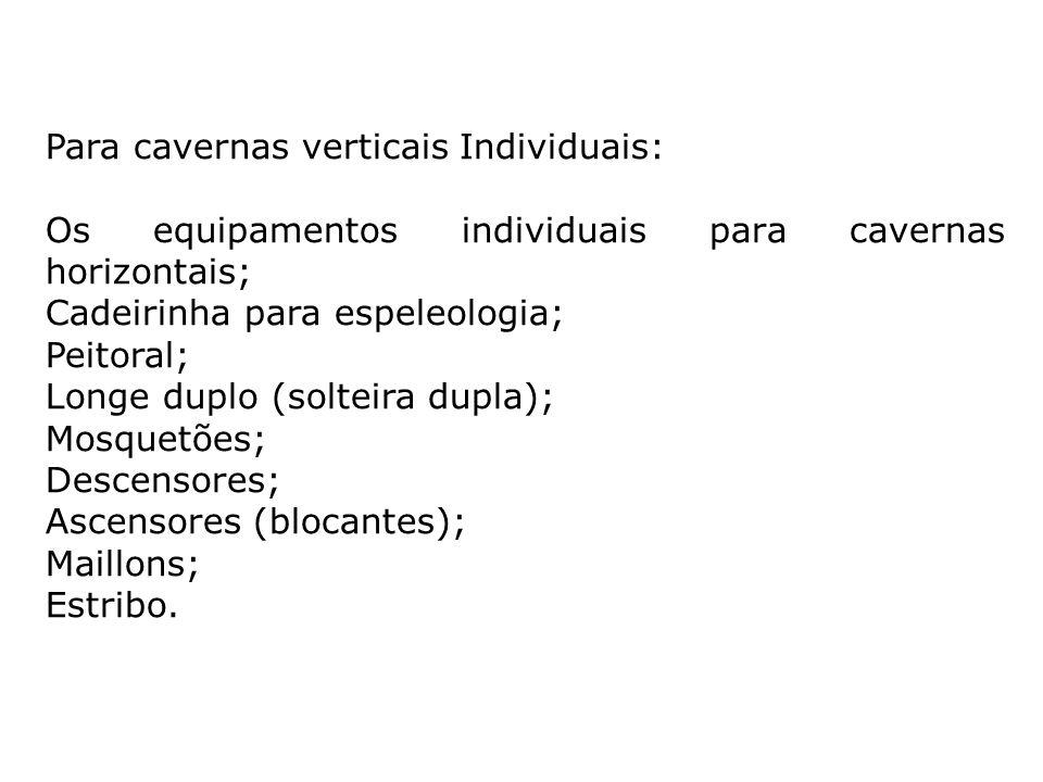 Para cavernas verticais Individuais: