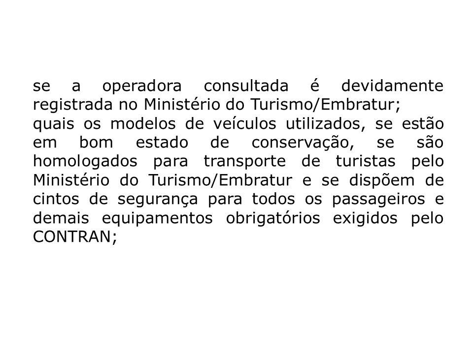 se a operadora consultada é devidamente registrada no Ministério do Turismo/Embratur;