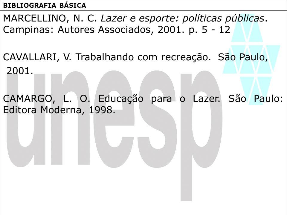 CAVALLARI, V. Trabalhando com recreação. São Paulo, 2001.